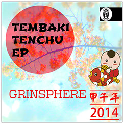 Grinsphere- Tembaki Tenchu EP (Jambalay Records 2014)